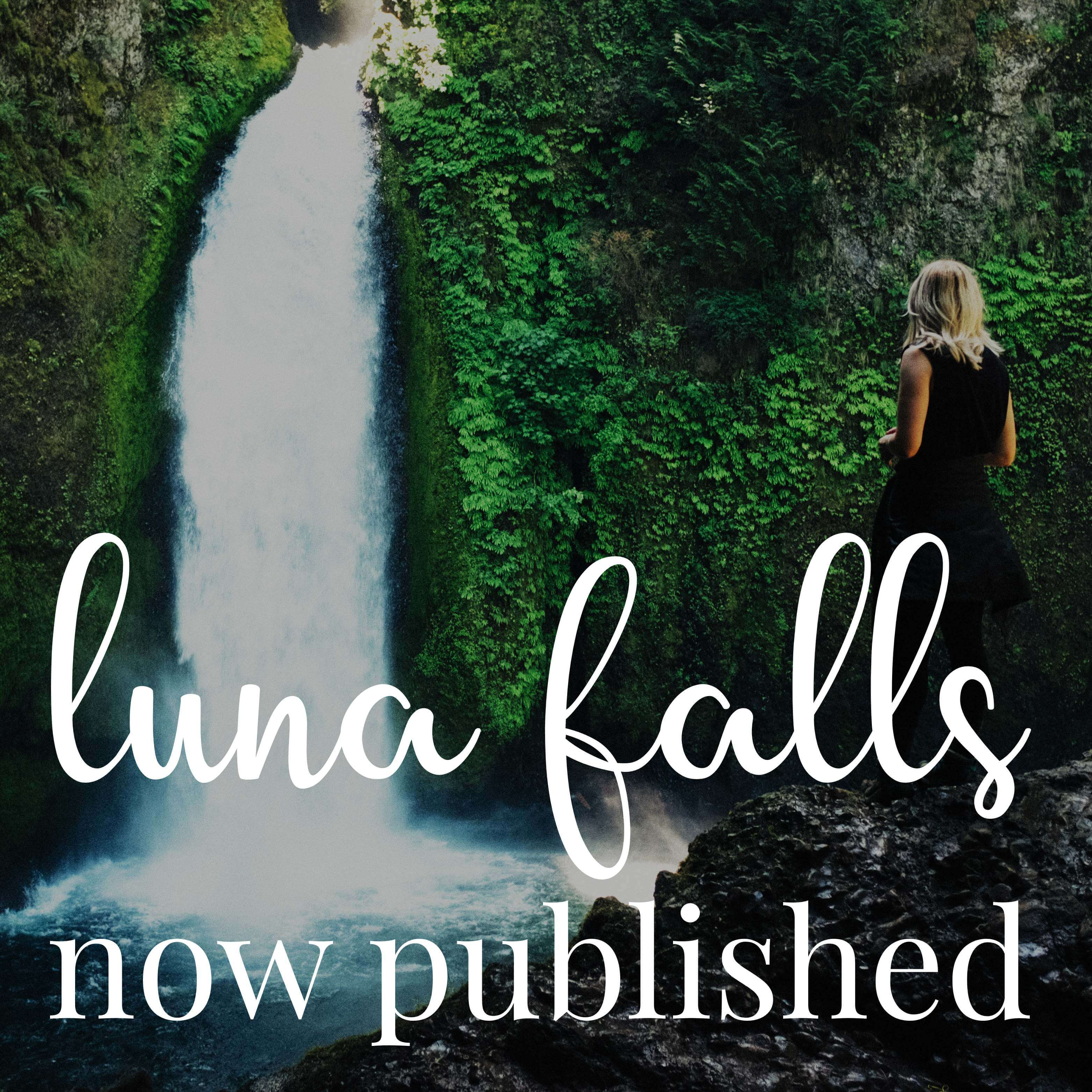 "Woman with blonde hair stares at waterfall. Text overlaid reads: ""Luna Falls now published""."